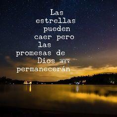 Las estrellas pueden caer pero las promesas de Dios permanecerán.