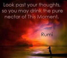 Discover the Top 25 Most Inspiring Rumi Quotes: mystical Rumi quotes on Love, Transformation and Wisdom. Rumi Love Quotes, Yoga Quotes, Words Quotes, Wise Words, Life Quotes, Inspirational Quotes, Sayings, Qoutes, Powerful Quotes