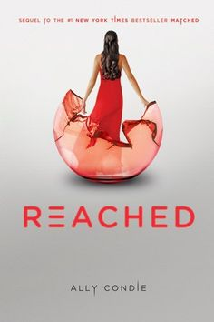 Reached (Matched Trilogy Book 3) by Ally Condie. Finished May 31, 2013