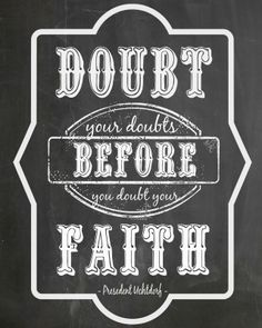 """Decoupage and Diapers. Free Printable """"Doubt your Doubts"""" LDS Chalkboard word art"""