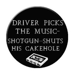 "Amazon.com: Driver Picks the Music Shotgun Shuts His Cakehole Supernatural Themed 2.25"" Pinback Button / Badge: Clothing"