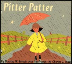 PITTER PATTER by DOROTHY BARUCH . Charles G. Shaw on Aleph-Bet Books