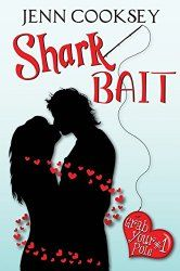 Shark Bait (Grab Your Pole Book 1) by Jenn Cooksey