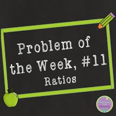 Middle School Math Moments (and more!): Ratios and Proportions Problem Solving - Problem o...