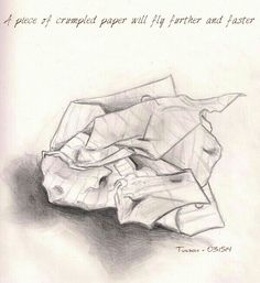 A piece of crumple paper will fly further and faster
