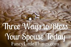3 Ways to Bless Your Spouse Today