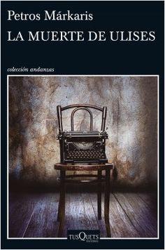 La muerte de Ulises, de Petros Márkaris. Un extraordinario mosaico de historias que combina casos policiacos del comisario Jaritos con temas de gran actualidad