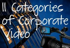 11 Categories of Corporate Video