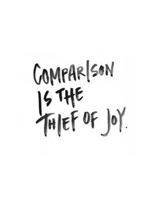 Comparison is the Thief of Joy - Black and White Watercolor  Art Print