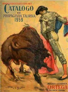 autos de toreros | CATALOGO TAURINO 1959 LITOGRAFIA ORTEGA ,TOROS (Otros Coleccionismos ... Bull Painting, Spanish Architecture, Welding Art, Madrid, Vintage Advertisements, Illustrators, Original Art, Spain, Fine Art