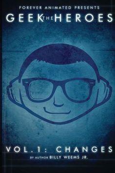 The Geek Heroes: Volume One - Changes