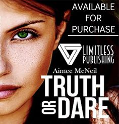 Limitless Publishing PR - ★★ Blog ★★: TRUTH OR DARE by Aimee McNeill - NEW RELEASE