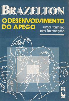 BRAZELTON, T. Berry. O desenvolvimento do apego: uma família em formação. Porto Alegre: Artes Médicas, 1988. 208 p.
