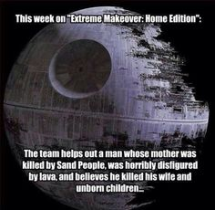 Extreme Makeover: Death Star Edition