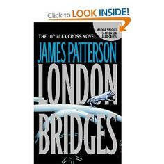 'London Bridges (Alex Cross by James Patterson ---- Two of the greatest villains James Patterson has ever created in one book! Minutes after soldiers evacuate a Nevada town, a bomb compl. Used Books, I Love Books, Great Books, Books To Read, My Books, Nook Books, James Patterson, Alex Cross Series, Mystery Books