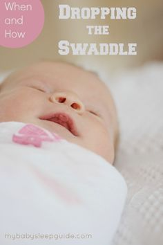 WHEN AND HOW TO DROP THE SWADDLE ~ My Baby Sleep Guide - Your baby sleep problems solved!