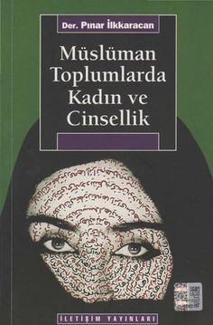 Pınar ilkkaracan der müslüman toplumlarda kadın ve cinsellik cs
