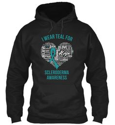 Scleroderma Awareness - I Wear Teal