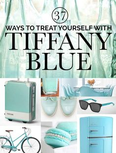 37 Ways To Treat Yourself With Tiffany Blue - whoever said red was the color of love?