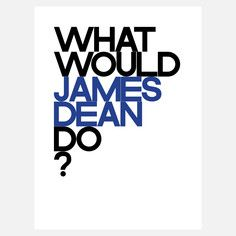 WHAT WOULD JAMES DO?, $99, now featured on Fab.