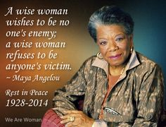 ~ Maya Angelou Rest in Peace - Good Woman Quotes, Strong Women Quotes, Wise Women, Meant To Be Quotes, Great Quotes, Inspirational Quotes, Motivational Quotes, Beth Moore, Empowerment Quotes