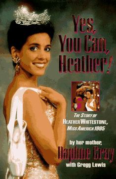 Yes, You Can, Heather!: The Story of Heather Whitestone, Miss America 1995 by Daphne Gray