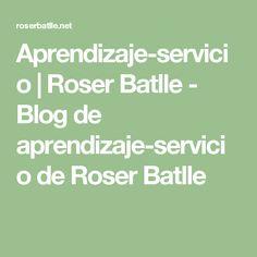 Aprendizaje-servicio | Roser Batlle - Blog de aprendizaje-servicio de Roser Batlle Math Equations, Blog, Learning, Activities, Blue Prints, Hipster Stuff