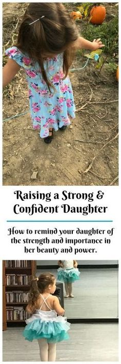 Raising a strong and confident daughter. How to remind your daughter of the strength and importance in her beauty and power. http://3kidsandahusband.com/raising-a-strong-confident-daughter/