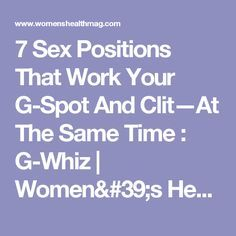 7 Sex Positions That Work Your G-Spot And Clit—At The Same Time : G-Whiz | Women's Health