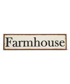 Love this 'Farmhouse' Wall Sign on #zulily! #zulilyfinds