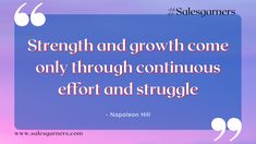 Strength and growth come only through continuous effort and struggle. -Napoleon Hill #SalesGarners #marketingstrategy #marketingtips #marketingagency #businesstips #tuesdaymotivations #tuesdayvibe #MotivationalQuotes #BusinessGrowth #GrowthMindset #Success #Growth Business Quotes, Business Tips, Napoleon Hill, Growth Mindset, Lead Generation, Motivationalquotes, Effort, Strength, Success