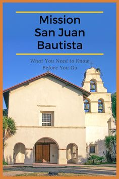 San Juan Bautista is a good day trip from the Bay Area. There's a lot to see at the old mission and in the state park next door