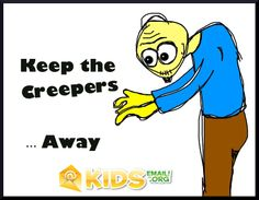 Keep the Creepers AWAY! Use a safe email service like http://www.kidsemail.org