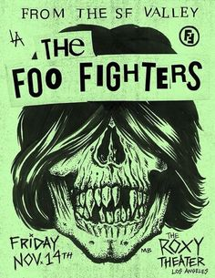 In celebration of the upcoming Los Angeles episode of the Dave Grohl-directed HBO series, Foo Fighters: Sonic Highways, the Foo Fighters are playing a show at the historic Roxy Theater on the Sunse. Foo Fighters Poster, Rock Vintage, Rock Roll, Concert Festival, Rock Band Posters, Retro Band, Concert Posters, Music Posters, Event Posters