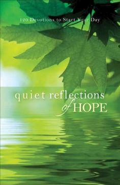 Quiet Reflections of Hope: 120 Devoti…