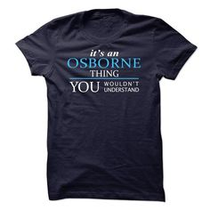 OSBORNE_Thing_You Wouldnt Understand! - #cool gift #monogrammed gift. LOWEST PRICE => https://www.sunfrog.com/Names/OSBORNE_Thing_You-Wouldnt-Understand.html?68278