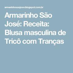 Armarinho São José: Receita: Blusa masculina de Tricô com Tranças