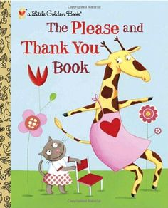 The Please and Thank You Book (Little Golden Book) by Barbara Shook Hazen,http://www.amazon.com/dp/0375847588/ref=cm_sw_r_pi_dp_DZMjtb1VBYZHM8SK