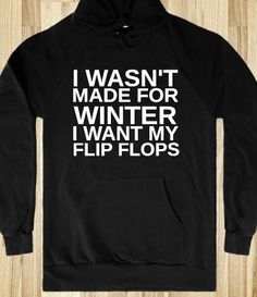 I want this hoodie!!  I wear my flip flops all yr round!!!!!!!!