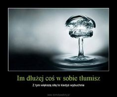 Kiedyś wybuchnie Texts, Sad, Mindfulness, Relationship, In This Moment, Humor, Motivation, Words, Quotes
