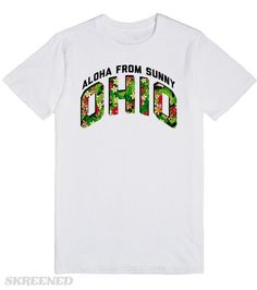 ALOHA FROM SUNNY OHIO   American Apparel Unisex Fitted Tee in White #Skreened