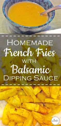 National French Fries Day: Homemade French Fries with Balsamic Dipping Sauce - VLHamlin
