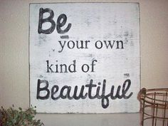 Shabby Chic Sign Rustic Sign Be Your Own Kind Of Beautiful Distressed  Large Cottage Chic Inspirational on Etsy, $45.00