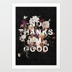 No Thanks I'm Good by Heather Landis https://society6.com/product/no-thanks-im-good_print?curator=themotivatedtype