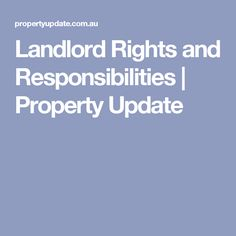Landlord Rights and Responsibilities | Property Update