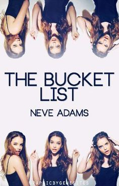 """The Bucket List"" by NeveAdams"