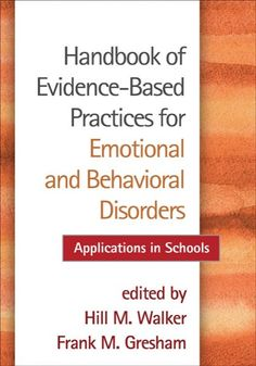 Handbook of Evidence-Based Practices for Emotional and Behavioral Disorders Applications in Schools