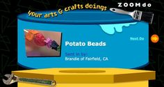 Learn hot to make beads using a potato, in this activity from Zoom. (Botany)
