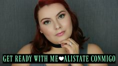 Get Ready With Me - Alistate Conmigo | sheilabere ♡