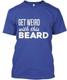 54b35da0e5cc Get Weird With This funny Beard shirt hoodie! Beard Humor